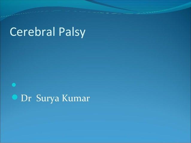 Cerebral Palsy  Dr Surya Kumar