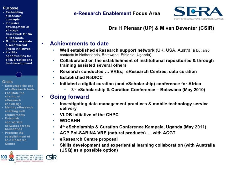 e-Research Enablement  Focus Area Drs H Pienaar (UP) & M van Deventer (CSIR)   <ul><li></li></ul><ul><li>Achievements to d...