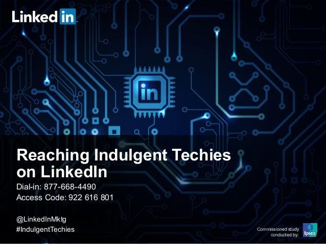 Reaching Indulgent Techies on LinkedIn