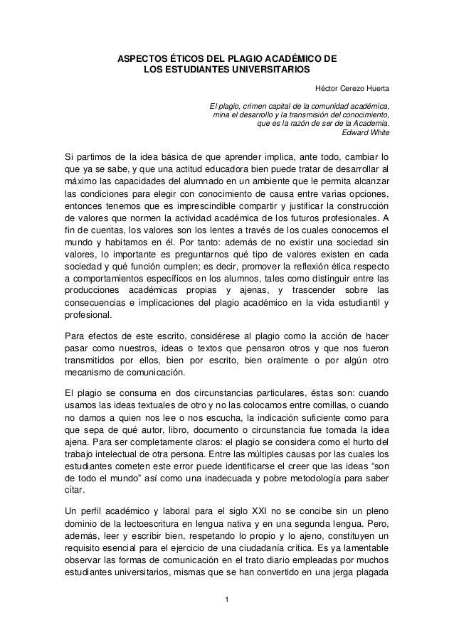 1ASPECTOS ÉTICOS DEL PLAGIO ACADÉMICO DELOS ESTUDIANTES UNIVERSITARIOSHéctor Cerezo HuertaEl plagio, crimen capital de la ...