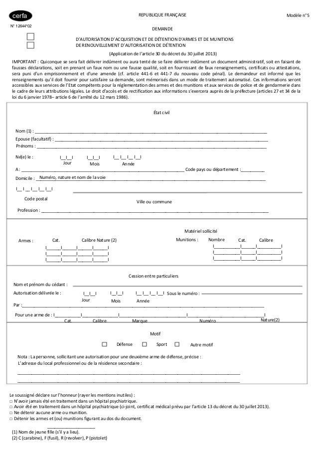 cerfa  REPUBLIQUEFRANÇAISE  Modèlen°5    N° 12644*02  DEMANDE D'AUTORISATIOND'ACQUISITIONETDEDÉTENTIOND'ARMESE...