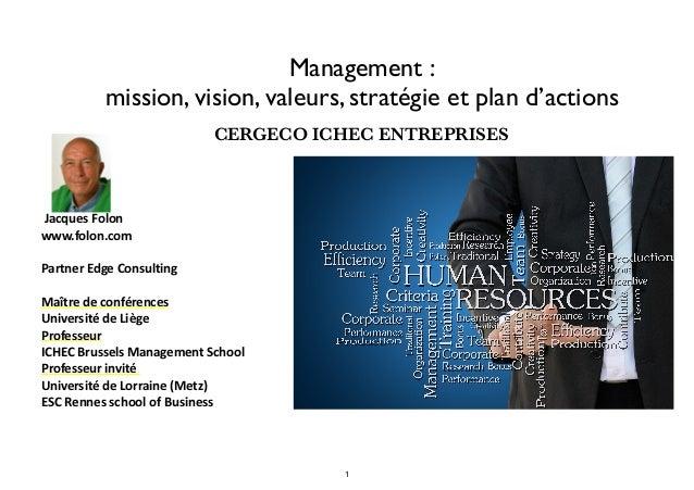 Management : mission, vision, valeurs, stratégie et plan d'actions   Jacques  Folon   www.folon.com   Partner  E...