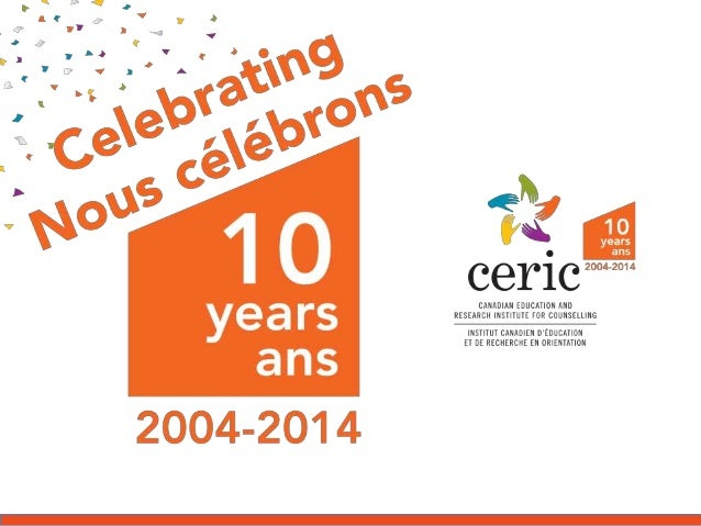 CERIC's 10th anniversary: Past CERIC Board and Committee members shared the impact that CERIC has had in the past 10 years