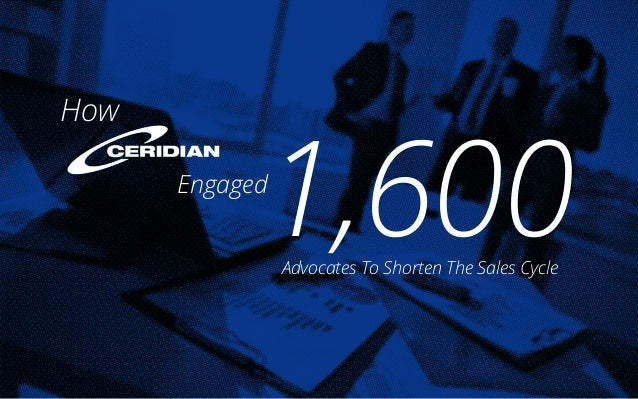 1,600Engaged Advocates To Shorten The Sales Cycle How