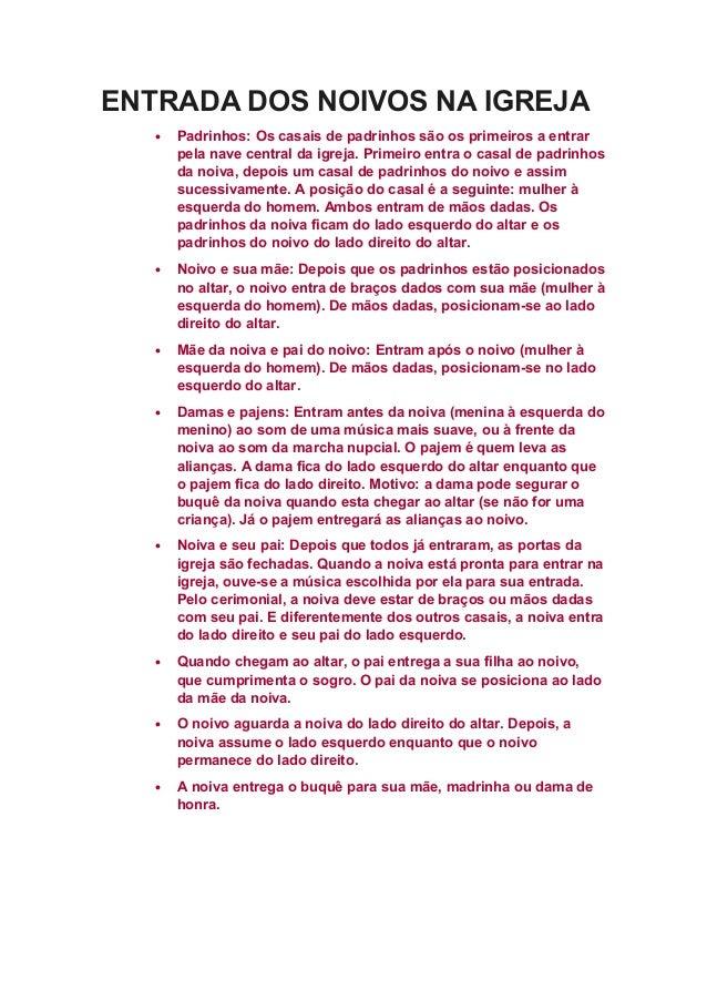 ENTRADA DOS NOIVOS NA IGREJA •  Padrinhos: Os casais de padrinhos são os primeiros a entrar pela nave central da igreja. P...