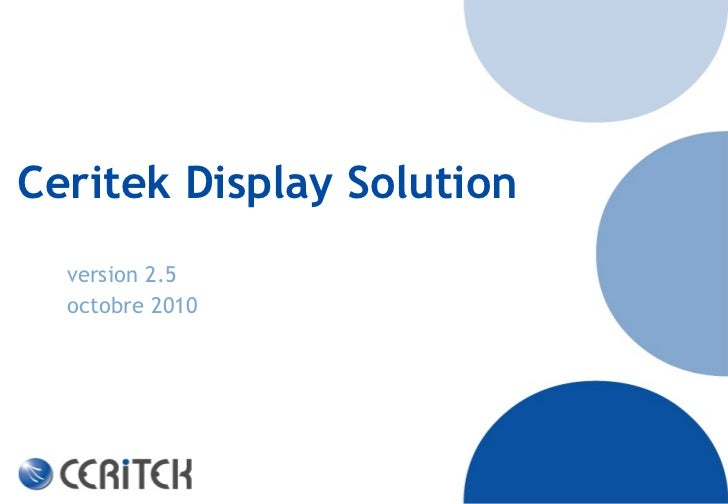 Ceritek Display Solution  version 2.5  octobre 2010