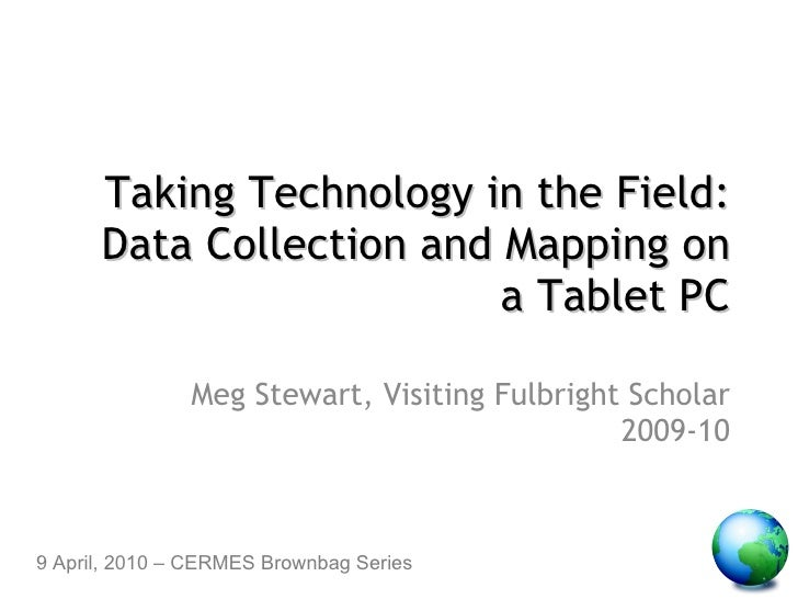 Taking Technology in the Field: Data Collection and Mapping on a Tablet PC