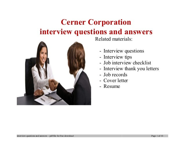 Cerner Corporation interview questions and answers Related materials: - Interview questions - Interview tips - Job intervi...