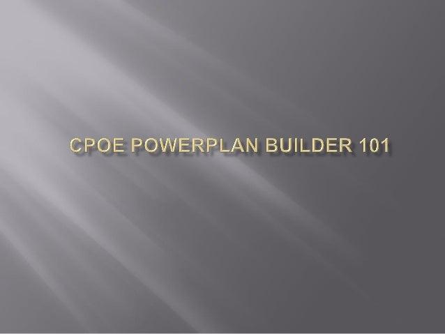 Cerner CPOE PowerPlan Builder 101