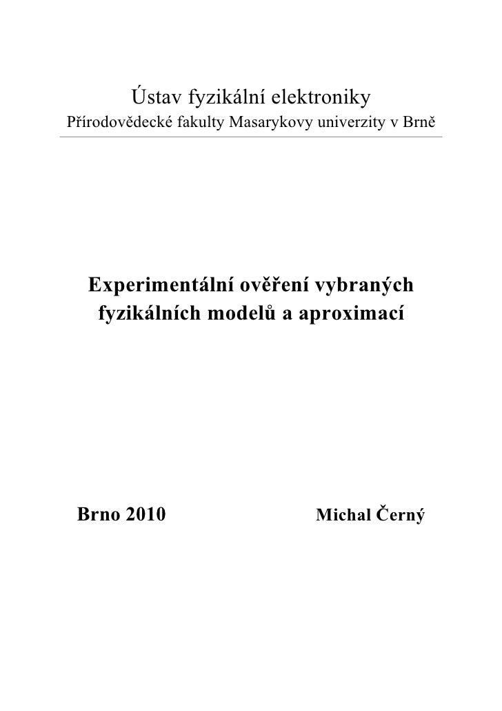 Experimentální ověření vybraných fyzikálních modelů a aproximací