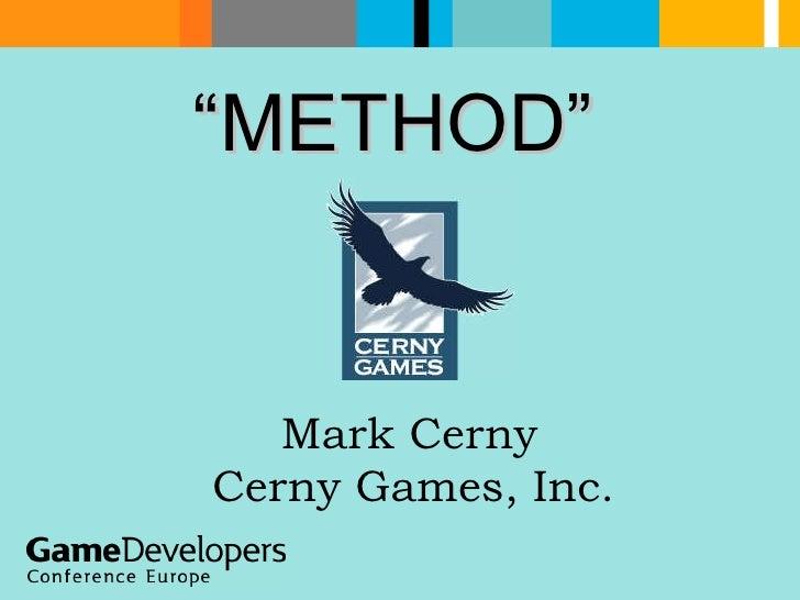 """ METHOD"" Cerny Games, Inc. Mark Cerny"