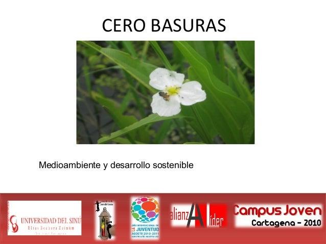 CERO BASURAS Medioambiente y desarrollo sostenible