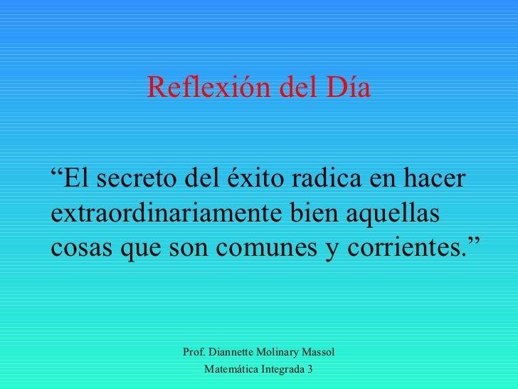 """Reflexión del Día""""El secreto del éxito radica en hacerextraordinariamente bien aquellascosas que son comunes y corrientes...."""
