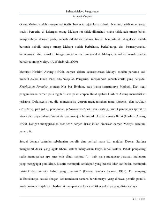 Bahasa Melayu Pengurusan Analysis Cerpen  Orang Melayu sudah mempunyai tradisi bercerita sejak lama dahulu. Namun, tarikh ...