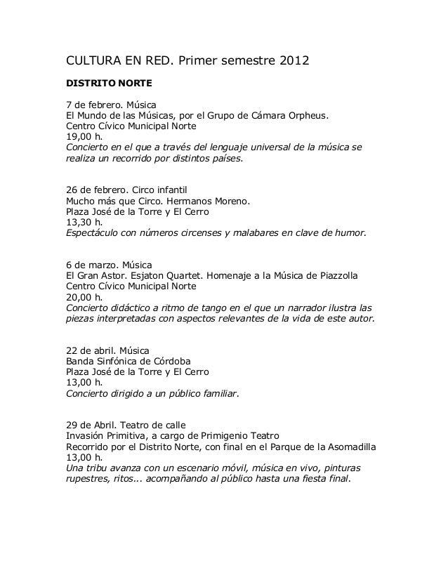 CULTURA EN RED. Primer semestre 2012 DISTRITO NORTE 7 de febrero. Música El Mundo de las Músicas, por el Grupo de Cámara O...