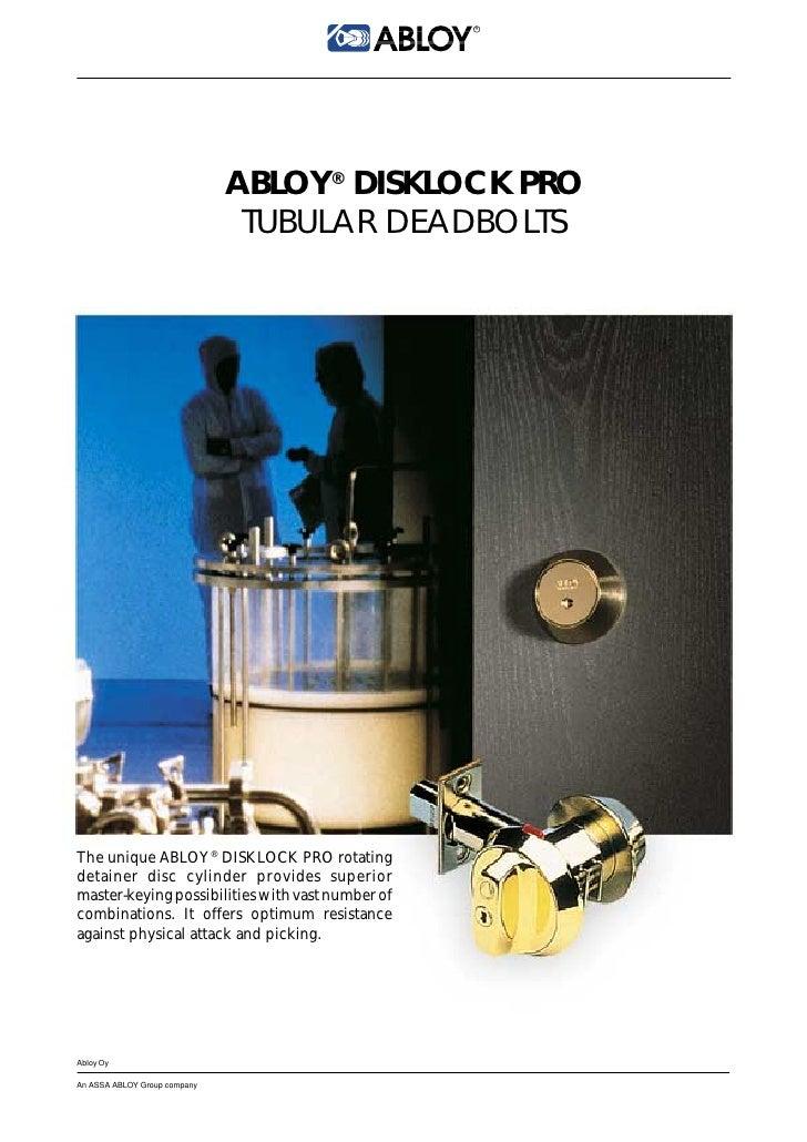 R                                   ABLOY® DISKLOCK PRO                                TUBULAR DEADBOLTS     The unique AB...
