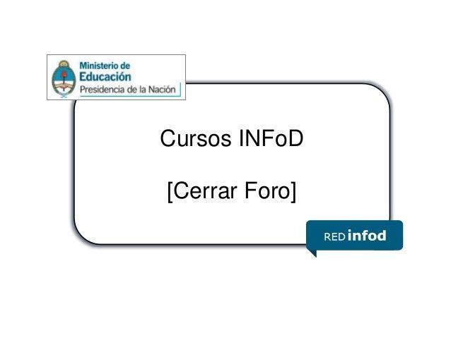 Cursos INFoD [Cerrar Foro]
