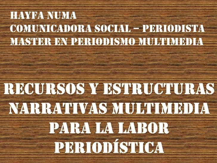 Hayfa NumaComunicadora Social – PeriodistaMaster en Periodismo Multimedia