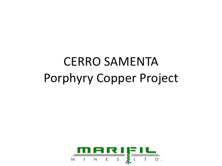 Cerro Samenta Porphyry Copper Project Presentation