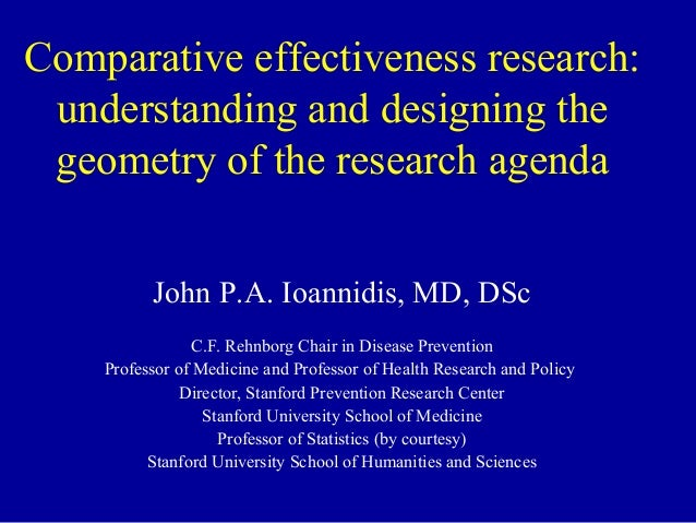 Comparative effectiveness research: understanding and designing the geometry of the research agenda          John P.A. Ioa...