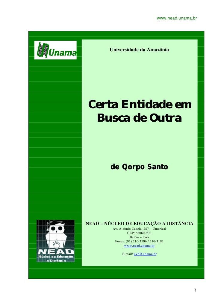 www.nead.unama.br             Universidade da Amazônia     Certa Entidade em  Busca de Outra            de Qorpo Santo    ...