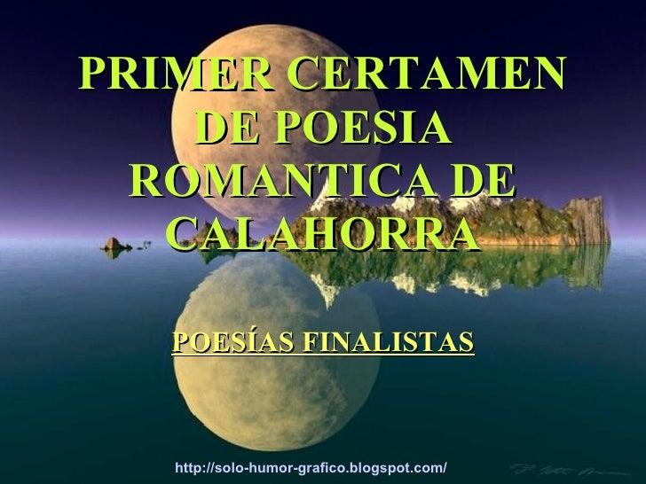 PRIMER CERTAMEN     DE POESIA   ROMANTICA DE    CALAHORRA    POESÍAS FINALISTAS      http://solo-humor-grafico.blogspot.co...