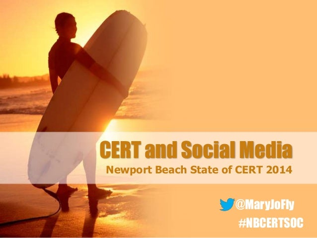 CERT and Social Media Newport Beach State of CERT 2014  @MaryJoFly #NBCERTSOC