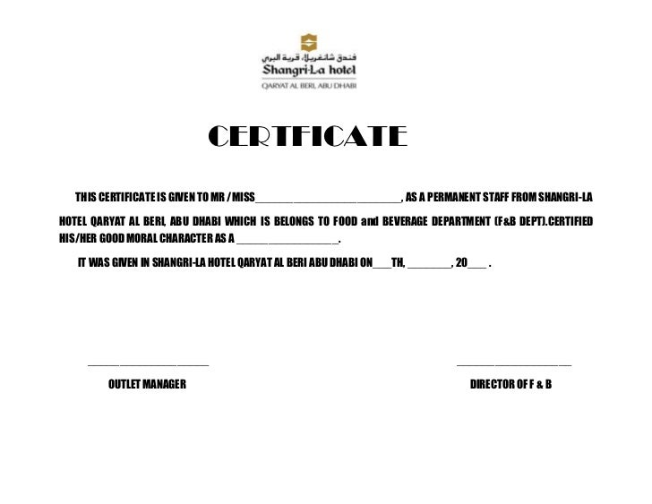 CERTFICATE   THIS CERTIFICATE IS GIVEN TO MR /MISS_______________________, AS A PERMANENT STAFF FROM SHANGRI-LAHOTEL QARYA...