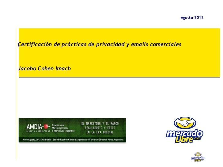 Agosto 2012Certificación de prácticas de privacidad y emails comercialesJacobo Cohen Imach