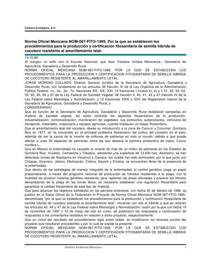Cultura Ecológica, A.C.    Norma Oficial Mexicana NOM-067-FITO-1999, Por la que se establecen los procedimientos para la p...
