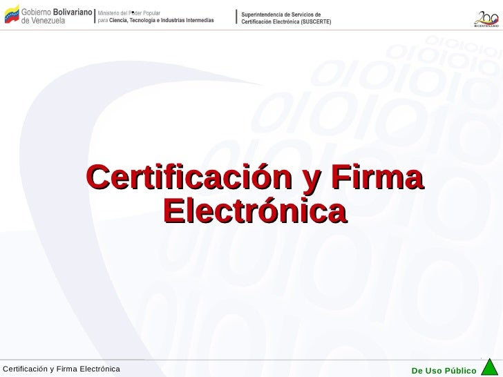 Certificación y Firma                            ElectrónicaCertificación y Firma Electrónica          De Uso Público