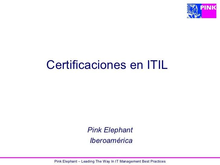 Certificaciones en ITIL Pink Elephant Iberoamérica