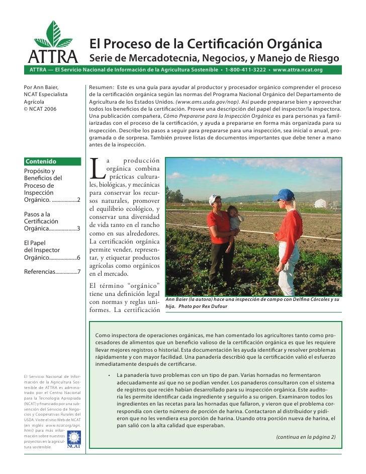 El Proceso de la Certificación Orgánica  ATTRA                             Serie de Mercadotecnia, Negocios, y Manejo de Ri...
