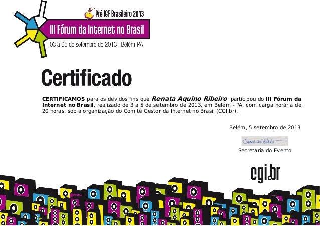 Belém, 5 setembro de 2013 Secretaria do Evento CERTIFICAMOS para os devidos fins que Renata Aquino Ribeiro participou do II...