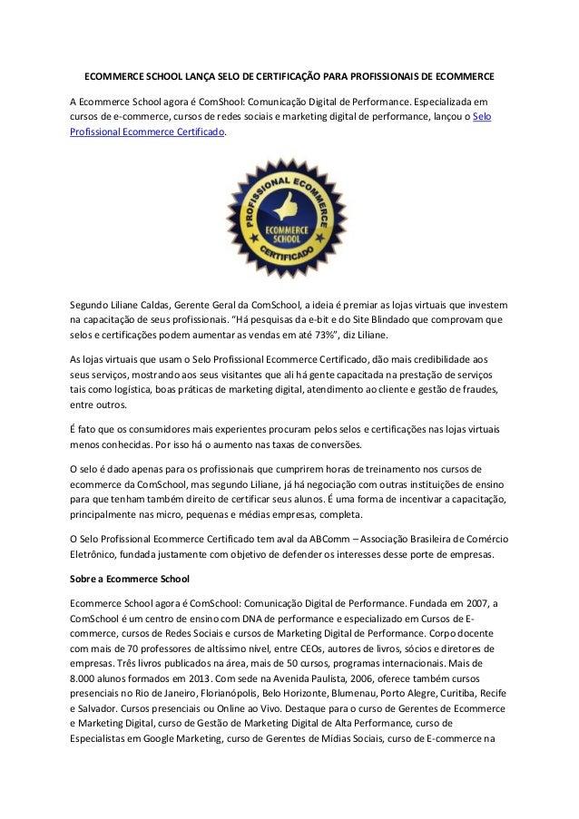 ECOMMERCE SCHOOL LANÇA SELO DE CERTIFICAÇÃO PARA PROFISSIONAIS DE ECOMMERCE A Ecommerce School agora é ComShool: Comunicaç...
