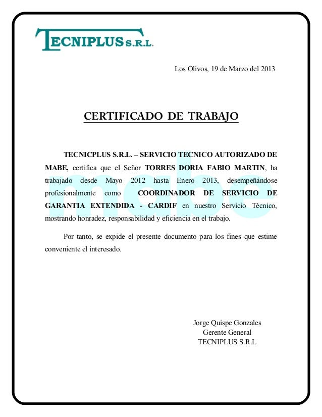 Los Olivos, 19 de Marzo del 2013 CERTIFICADO DE TRABAJO TECNICPLUS S.R.L. – SERVICIO TECNICO AUTORIZADO DE MABE, certifica...
