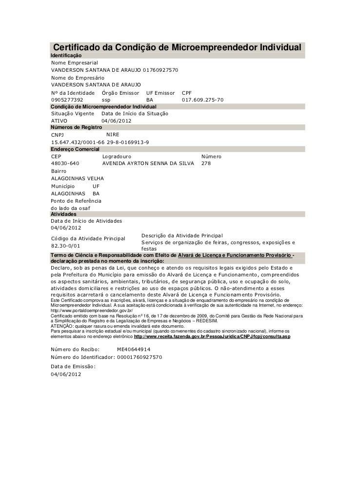 Certificado da Condição de Microempreendedor IndividualIdentificaçãoNome EmpresarialVANDERSON SANTANA DE ARAUJO 0176092757...