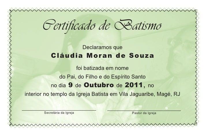 Certificado de Batismo                                Declaramos que           Cláudia Mor an de Souza                    ...