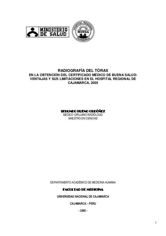 RADIOGRAFÍA DEL TÓRAXEN LA OBTENCIÓN DEL CERTIFICADO MÉDICO DE BUENA SALUD:VENTAJAS Y SUS LIMITACIONES EN EL HOSPITAL REGI...