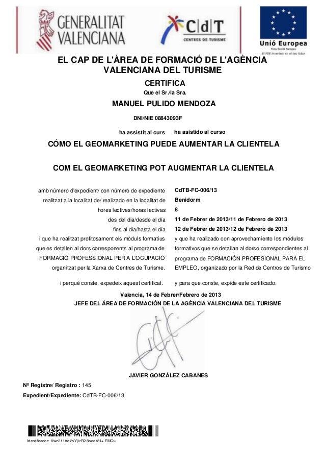 MANUEL PULIDO MENDOZANº Registre/ Registro : 145Expedient/Expediente: CdTB-FC-006/13EL CAP DE LÀREA DE FORMACIÓ DE LAGÈNCI...