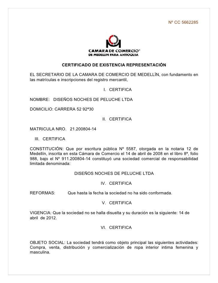 Nº CC 5662285                      CERTIFICADO DE EXISTENCIA REPRESENTACIÓN  EL SECRETARIO DE LA CAMARA DE COMERCIO DE MED...