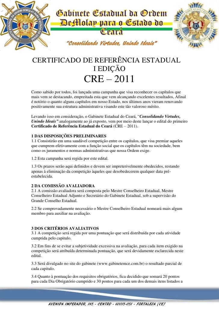 CERTIFICADO DE REFERÊNCIA ESTADUAL              I EDIÇÃO                               CRE – 2011Como sabido por todos, fo...