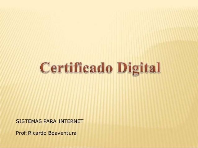 SISTEMAS PARA INTERNETProf:Ricardo Boaventura
