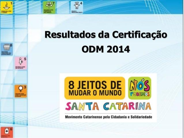 Resultados da Certificação  ODM 2014