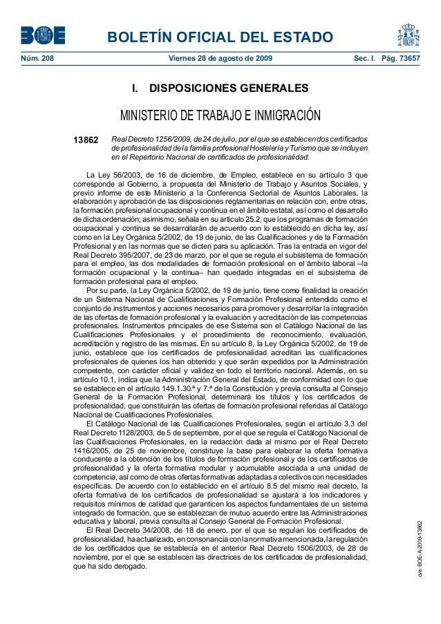BOLETÍN OFICIAL DEL ESTADO Núm. 208 Viernes 28 de agosto de 2009 Sec. I. Pág. 73657 I. DISPOSICIONES GENERALES MINISTER...