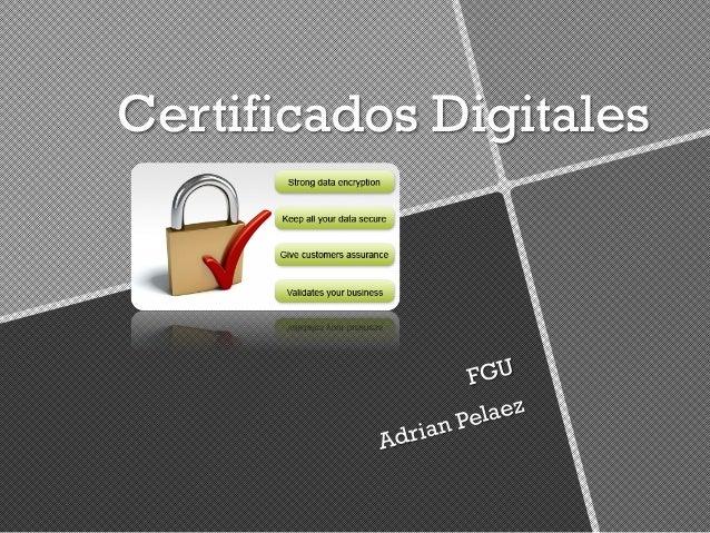 Certificados Digitales  FGU  Adrian Pelaez