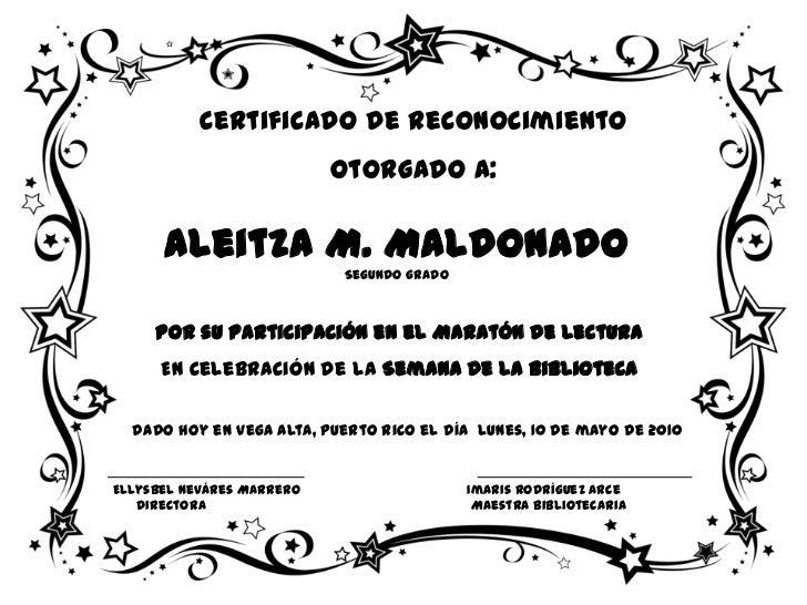 Certificado de Reconocimiento                           Otorgado a:      Aleitza M. Maldonado                           Se...