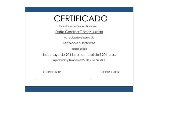 Este documento certifica que Doña Carolina Gómez Jurado ha realizado el curso de Tecnico en software desde el día 1 de may...