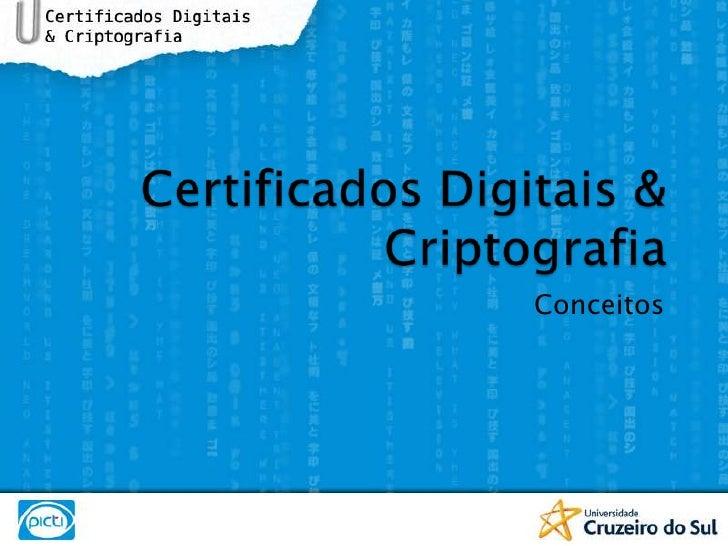 Certificados Digitais & Criptografia<br />Conceitos<br />