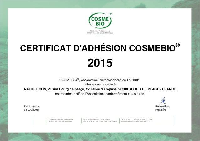 Certificat cosmebio 2015 distributeur couleur caramel - Renouvellement d un bureau association loi 1901 ...